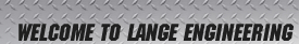 Welcome to Lange Engineering